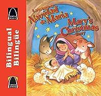 La Historia De Navidad De María / Mary's Christmas Story (Libros Arco (Bilinguee/bilingual))