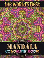 The World's Best Mandala Coloring Book: Adult Coloring Book Featuring Beautiful Mandalas Designed with 100 Different Mandala Images Stress to Soothe the Soul