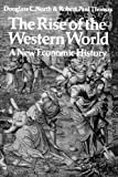 The Rise of the Western World: A New Economic History by Douglass C. North Robert Paul Thomas(1976-07-30)