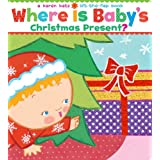 Where Is Baby's Christmas Present? (Karen Katz Lift-the-Flap Books)