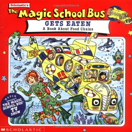 The Magic School Bus Gets Eaten: A Book About Food Chainsの詳細を見る