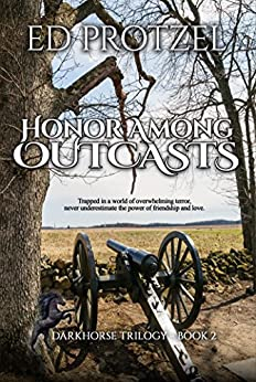 Honor Among Outcasts (DarkHorse Trilogy Book 2) by [Protzel, Ed]