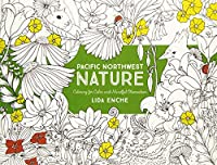 Pacific Northwest Nature: Coloring for Calm and Mindful Observation