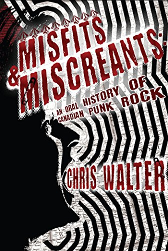 Misfits miscreants an oral history of canadian punk rock ebook misfits miscreants an oral history of canadian punk rock by walter chris fandeluxe Image collections