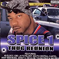 Thug Reunion by Spice 1 (2008-04-24)