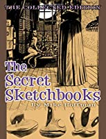The Secret Sketchbooks: The Collected Edition