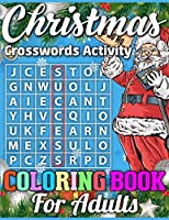 Christmas Crosswords Activity Coloring Book For Adults: A Unique Christmas Crosswords Activity Book With Funny Quotes For Christmas Fun Word Search Game Volume 1!