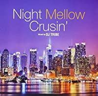 NIGHT MELLOW CRUSIN'