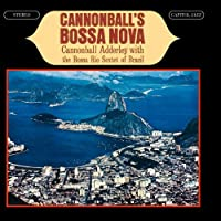 Cannonball's Bossa Nova by Cannonball Adderley (2000-01-25)
