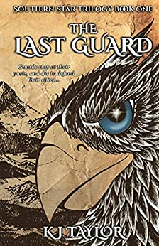 The Last Guard (The Southern Star Book 1) by [Taylor, K.J.]