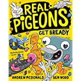 Real Pigeons Get Bready: Real Pigeons #6 (Volume 6)