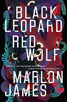 Black Leopard, Red Wolf: Dark Star Trilogy Book 1 by [James, Marlon]