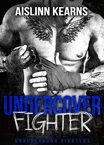 Undercover Fighter: (Underground Fighters #3) by [Kearns, Aislinn]
