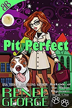 Pit Perfect (Barkside of the Moon Mysteries Book 1) by [George, Renee]