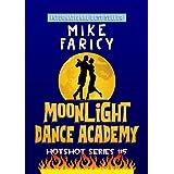 Moonlight Dance Academy (Hotshot Book 5)