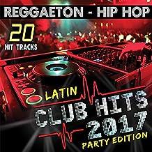 LATIN CLUB HITS 2017 PARTY EDITION / VARIOUS
