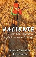 Valiente: A 10 Year-old's Adventure on the Camino De Santiago
