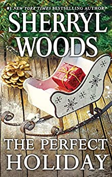 The Perfect Holiday (Kindle Single) by [Woods, Sherryl]