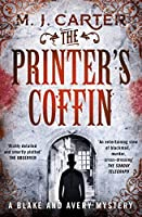 The Printer's Coffin: A Blake and Avery Mystery by M. J. Carter(1905-07-08)