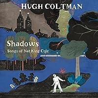 Shadows : Songs of Nat King Cole [Analog]