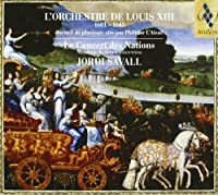 Orchestra of Louis XIII by Jordi Savall (2002-11-12)