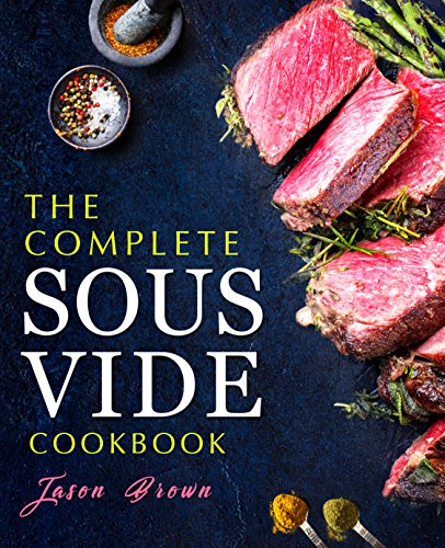 The Complete Sous Vide Recipes...