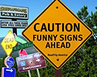Caution: Funny Signs Ahead (Humour)