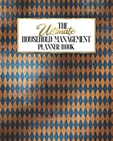 The Ultimate Household Management Planner Book: Copper And Prussian Blue | Home Tracker | Family Record | Calendar | Contacts | Password | School | Medical Dental Babysitter | Goals Financial Budget Expense
