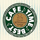 CAFE TIME BEST 〜30 Premium Songs〜