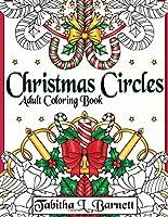 Christmas Circles: Adult Mandala Christmas Coloring Book
