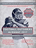 Football Outsiders Almanac 2017: The Essential Guide to the 2017 NFL and College Football Seasons (English Edition)
