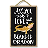 Honey Dew Gifts All You Need is Love and a Bearded Dragon Funny Wooden Home Decor for Pet Reptiles Lovers, Hanging Decorative