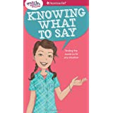 Smart Girl's Guide: Knowing What to Say: Finding the Words to Fit Any Situation