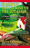 If Bread Could Rise to the Occasion (Country Cooking School Mystery)
