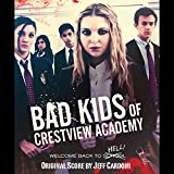 Bad Kids of Crestview Academy (Original Score)