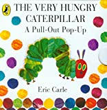 The Very Hungry Caterpillar: A Pull-Out Pop-Up -
