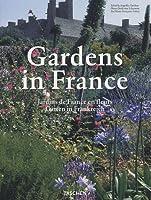 Gardens in France / Jardins De France en Fleurs / Garten in Frankreich (Taschen 25th Anniversary)