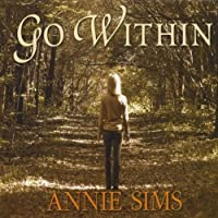 Go Within by Annie Sims (2010-05-03)