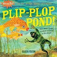 Indestructibles: Plip-Plop Pond! by Kaaren Pixton(2010-08-05)