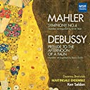 Gustav Mahler: Symphony No. 4 in G Major Debussy: Prelude to the Afternoon of a Faun (Arrangements for Chamber Orchestra)
