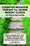 Cognitive-Behavior Therapy for Severe Mental Illness: An Illustrated Guide (Book & DVD) 画像