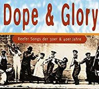 Dope & Glory: Reefer Songs...