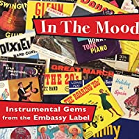 In the Mood: Instrumental Gems from the Embassy La
