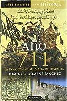 Ano 711 / Year 711: La invasion musulmana de Hispania / The Muslim Invasion of Hispania