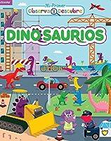 Dinosaurios / Dinosaurs (Mi primer observa y descubre)