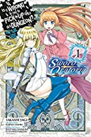 Is It Wrong to Try to Pick Up Girls in a Dungeon? On the Side: Sword Oratoria, Vol. 1 (manga) (Is It Wrong to Try to Pick Up Girls in a Dungeon? On the Side: Sword Oratoria (manga))