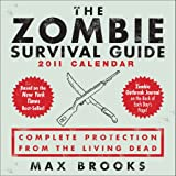 Zombie Survival Guide: 2011 Day-to-Day Calendar
