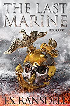 The Last Marine: Book One (A Dystopian War Novel) by [Ransdell, T.S.]