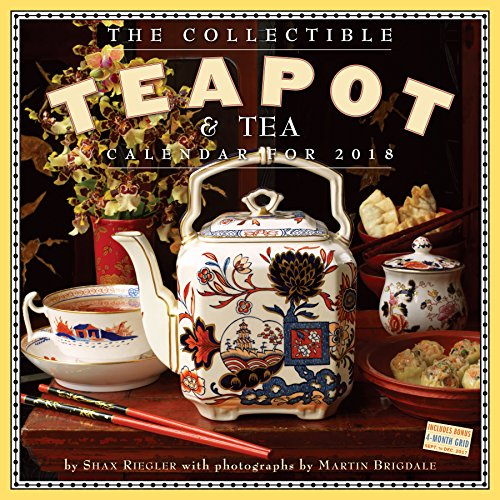 The Collectible Teapot & Tea 2018 Calendar