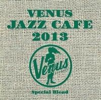 V.A. - Venus Jazz Cafe 2013 (2CDS) [Japan CD] VHCD-1125 by V.A. (2013-06-19)